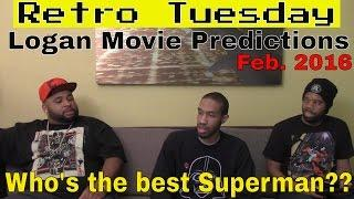 """Retro Tuesday: (Feb 2016) Logan Rated """"R"""" Movie Discussion / Best Superman of all time"""